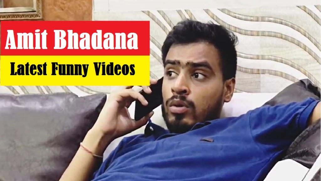 Amit Bhadana All Funny Videos Watch Online Amit Bhadana New