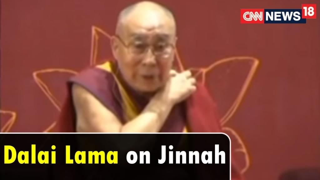 Video - Dalai Lama India and Pakistan Would Have Remained United if Jinnah Had Become PM CNN News18