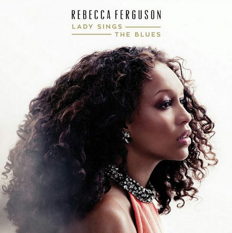Rebecca Ferguson Reinterprets Legendary Jazz Star On New Album