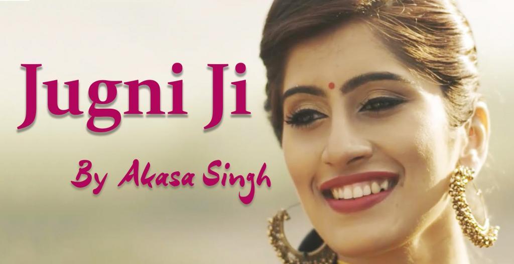 JUGNI JI Being Indian Music Ft Akasa Singh Jai Parthiv YouTube