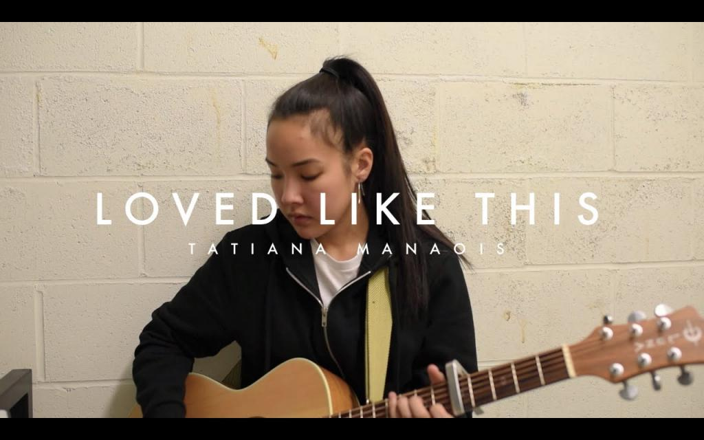 Loved Like This Original Tatiana Manaois YouTube