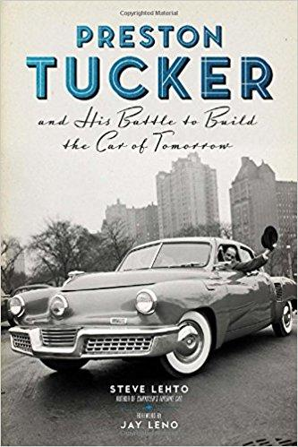 Preston Tucker And His Battle To Build The Car Of Tomorrow: Steve