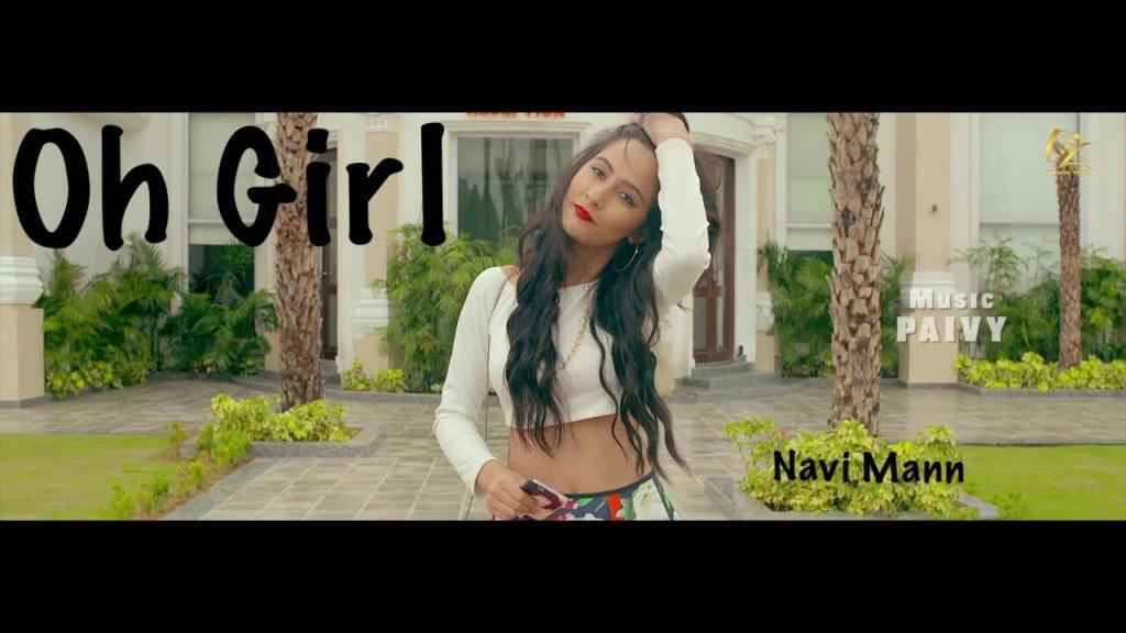 Oh Girl Teaser 2017 Navi Mann Latest Punjabi Songs 2017