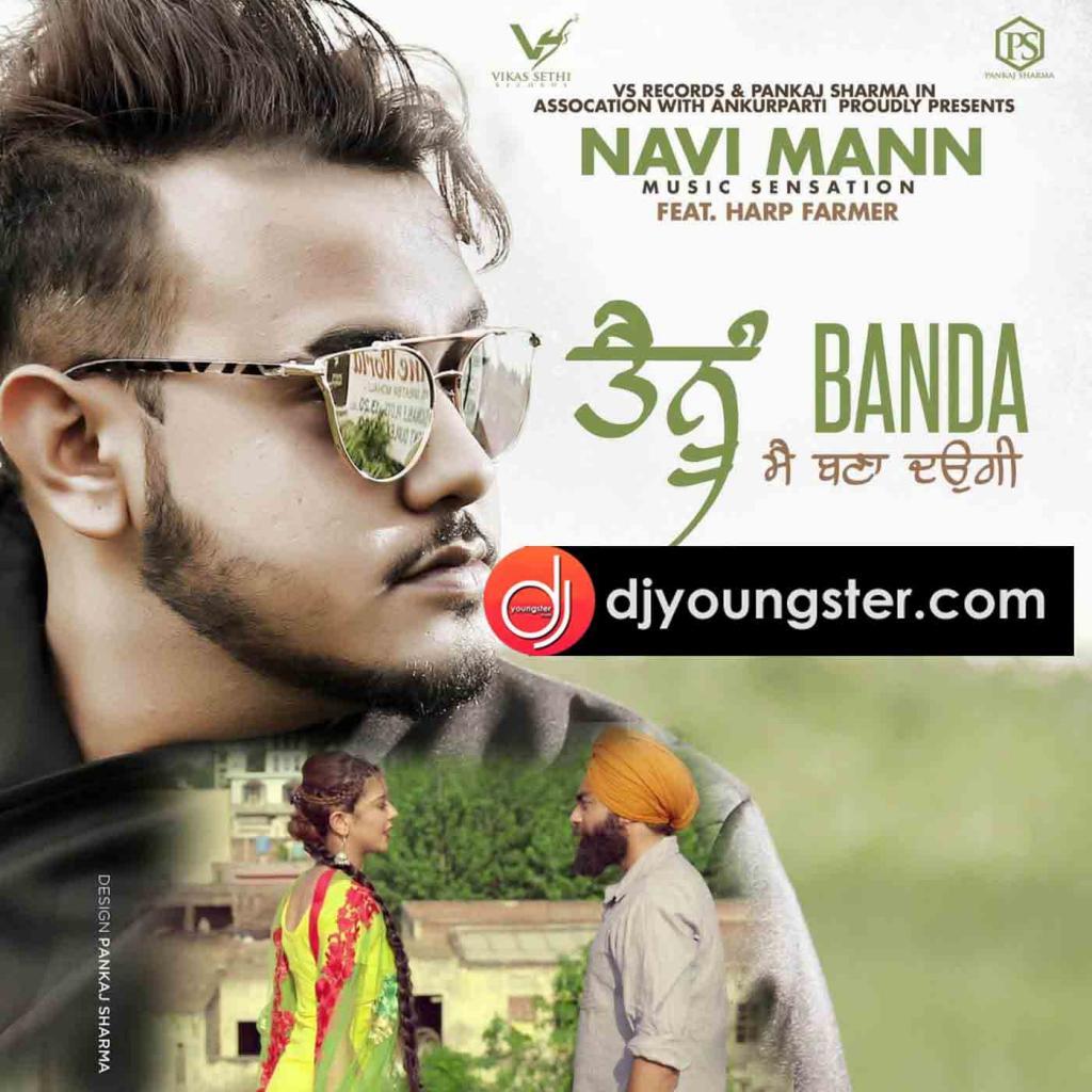 Tenu Banda Mai Bana Daungi Navi Mann Download Mp3 DjYoungsterCom