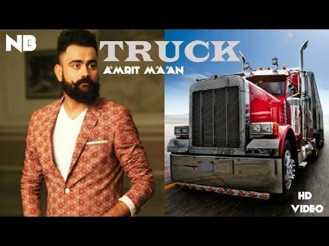 Truck Amrit Maan New Punjabi Song 2017 YouTube
